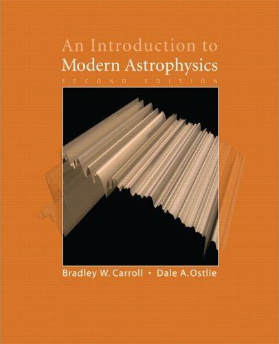 An introduction to modern astrophysics Carroll B.W., Ostlie D.A.